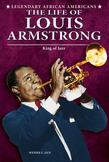 The Life of Louis Armstrong: King of Jazz