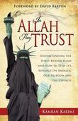In Allah They Trust: Understanding the Spirit Behind Islam And How To Stop Its Advance on America, Our Freedom And The Church