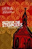 Mistaken for Strangers: A Book About Church, Culture, and the Fight for Our Identity