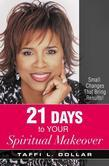 21 Days to Your Spiritual Makeover: Small Changes That Bring Results!