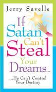 If Satan Can't Steal Your Dream