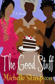 Good Stuff: A Novel