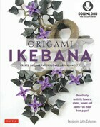 Origami Ikebana: Create Lifelike Paper Flower Arrangements-Includes Downloadable Instructional Media