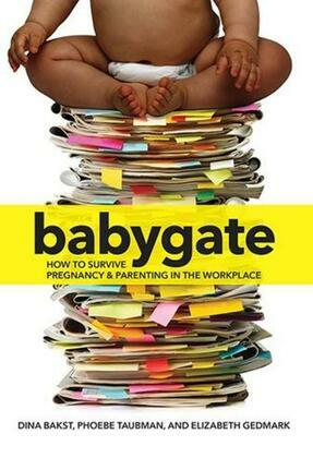 Babygate: How to Survive Pregnancy and Parenting in the Workplace