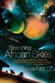Searching African Skies: The Square Kilometre Array and South Africa's Quest to Hear the Songs of the Stars