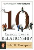 10 Critical Laws of Relationship: Your Relationships Define Your Future