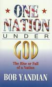 One Nation Under God: The Rise or Fall of a Nation