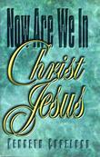 Now Are We In Christ Jesus