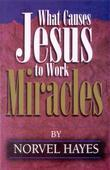 What Causes Jesus to Work Miracles
