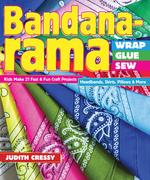 Bandana-rama-Wrap, Glue, Sew: Kids Make 21 Fast & Fun Craft Projects • Headbands, Skirts, Pillows & More