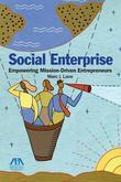 Social Enterprise: Empowering Mission-Driven Entrepreneurs