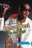 Kanye West: Hip-Hop Mogul