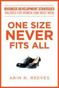 One Size Never Fits All: Business Development Strategies Tailored for Women (and Most Men)