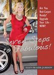 Seven Steps to Fabulous!: Are You Red-Carpet Ready? Upgrade Your Life - Now!