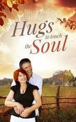 Hugs To Touch The Soul