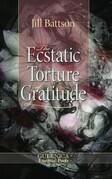 The Ecstatic Torture of Gratitude