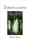 Terminations: The Death of the Lion, The Coxon Fund, The Middle Years, The Altar of the Dead