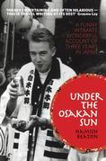 Under the Osakan Sun: A Funny, Intimate, Wonderful Account of Three Years in Japan
