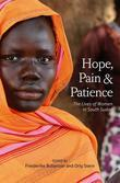 Hope, Pain and Patience: The Lives of Women in South Sudan