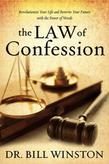 Law of Confession: Revolutionize Your Life and Rewrite Your Future With the Power of Words