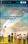 Breakthroughs in Literacy: Teacher Success Stories and Strategies, Grades K-8