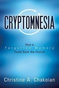 Cryptomnesia: How a Forgotten Memory Could Save the Church