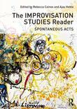 The Improvisation Studies Reader: Spontaneous Acts: Spontaneous Acts