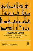 The State of Labour: The Global Financial Crisis and Its Impact: The Global Financial Crisis and Its Impact