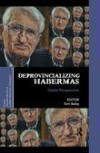 Deprovincializing Habermas: Global Perspectives: Global Perspectives