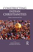 Constructing Indian Christianities: Conversion, Culture and Caste: Culture, Conversion and Caste