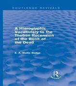 A Hieroglyphic Vocabulary to the Theban Recension of the Book of the Dead (Routledge Revivals)