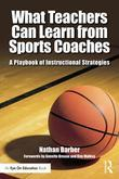 What Teachers Can Learn from Sports Coaches: A Playbook of Instructional Strategies