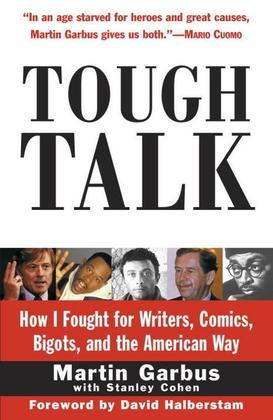 Tough Talk: How I Fought for Writers, Comics, Bigots, and the American Way