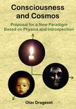 Consciousness and Cosmos: Proposal for a New Paradigm Based on Physics and Inrospection