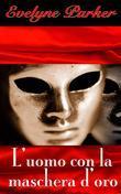 L'uomo con la maschera d'oro