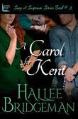 A Carol for Kent: Part 3 of the Song of Suspense Series
