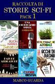 Raccolta di Storie di Fantascienza - Pack 1