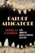 Palude Alligatore (Una Novelette di Fantascienza #4)