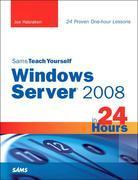 Sams Teach Yourself Windows Server 2008 in 24 Hours