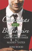 Christmas with a Billionaire: Billionaire under the Mistletoe\Snowed in with Her Boss\A Diamond for Christmas