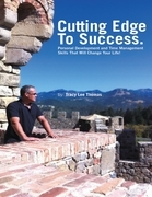 The Cutting Edge to Success: Personal Development and Time Management Skills That Will Change Your Life!