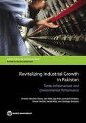 Revitalizing Industrial Growth in Pakistan: Trade, Infrastructure, and Environmental Performance