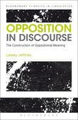Opposition In Discourse: The Construction of Oppositional Meaning