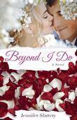 Beyond I Do