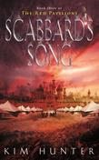 Scabbard's Song: The Red Pavilions: Book Three