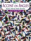 Accent on Angles: Easy Strip-Set Quilts