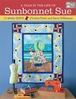 A Year in the Life of Sunbonnet Sue: 12 Small Quilts