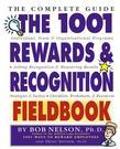 The 1001 Rewards &amp; Recognition Fieldbook: The Complete Guide