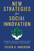 New Strategies for Social Innovation: Market-Based Approaches for Assisting the Poor