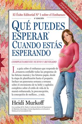 Qué Puedes Esperar Cuando Estás Esperando: 4th Edition